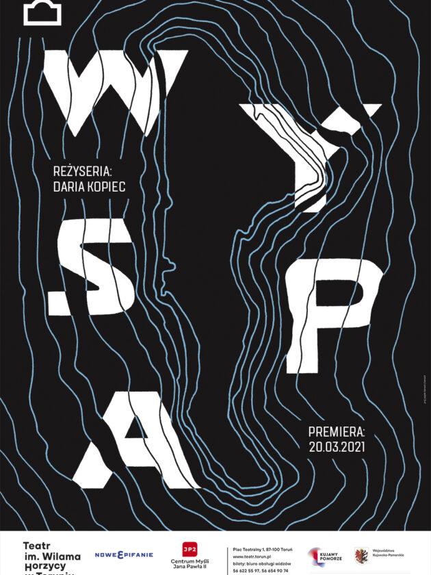 """plakat spektaklu wyspa. Na czarnym tle biały napis """"WYSPA"""" układający sięw archipelag"""