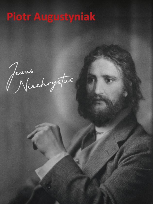 Okładka książki Jezus Niechrystus. Przedstawia Jezusa w garniturze, fotografia stylizowana na XIX wiek